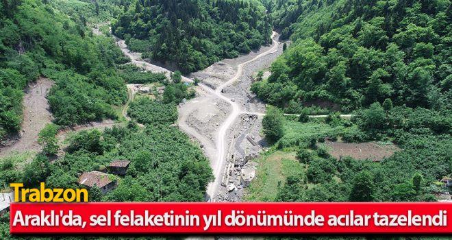 Araklı'da, sel felaketinin yıl dönümünde acılar tazelendi