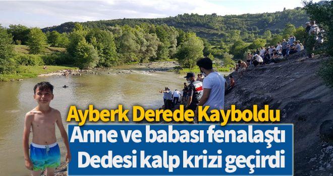 Ayberk derede kayboldu; anne ve babası fenalaştı, dedesi kalp krizi geçirdi