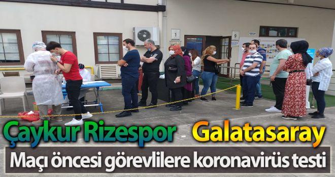 Çaykur Rizespor-Galatasaray maçı öncesi görevlilere koronavirüs testi
