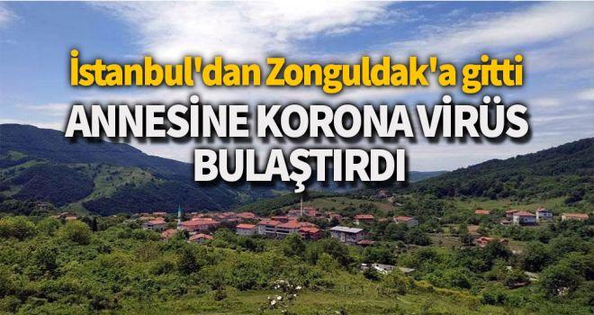 İstanbul'dan Zonguldak'a gitti, annesine koronavirüs bulaştırdı