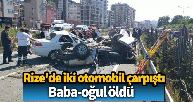 Rize'de iki otomobil çarpıştı: Baba-oğul öldü