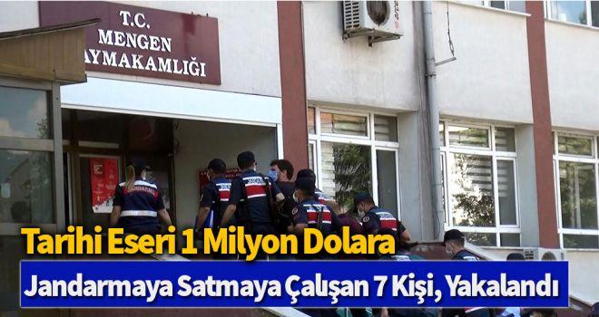 Tarihi eseri 1 milyon dolara jandarmaya satmaya çalışan 7 kişi, yakalandı