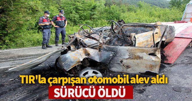 TIR'la çarpışan otomobil alev aldı, sürücü öldü