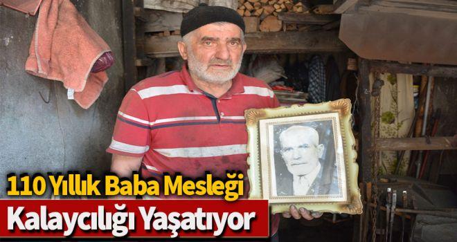 110 yıllık baba mesleği kalaycılığı yaşatıyor