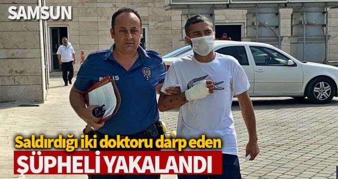 Saldırdığı iki doktoru darp eden şüpheli yakalandı