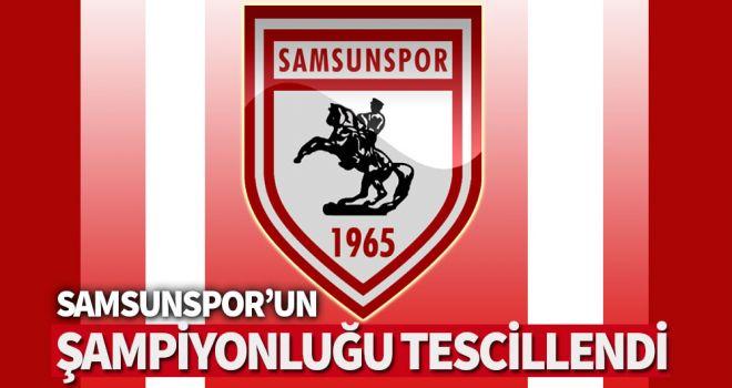 Samsunspor'un şampiyonluğu tescillendi