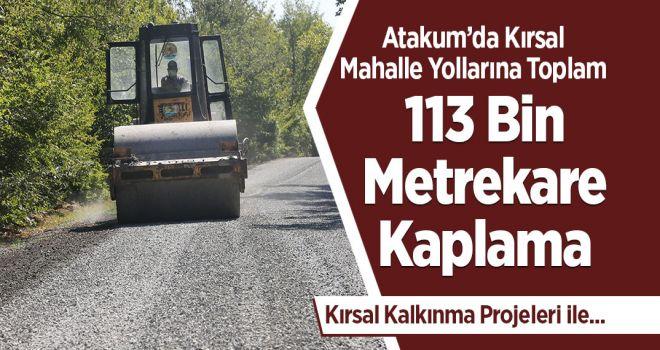 ATAKUM 'DA, KIRSAL MAHALLE YOLLARINA 113 BİN METREKARE KAPLAMA