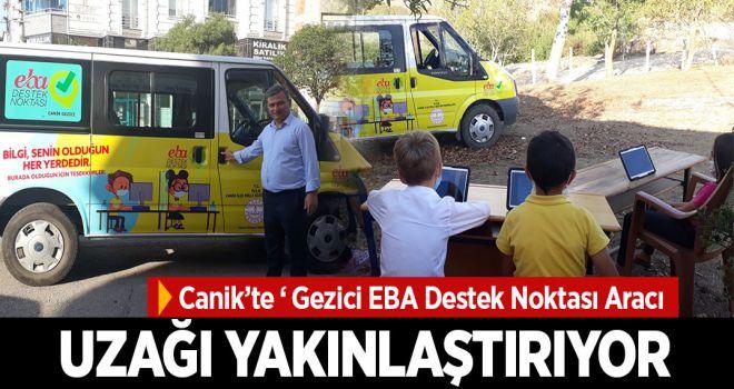 CANİK'TE 'GEZİCİ EBA DESTEK NOKTASI ARACI' UZAKTAN EĞİTİMİ YAKINLAŞTIRIYOR!