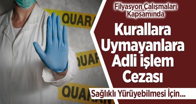 Coranavirüs Kapsamında Kurallara Uymayanlara Adli İşlem Cezası