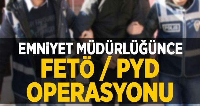 Emniyet Müdürlüğünce FETÖ/PDY Operasyonu