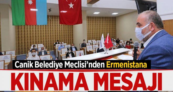 CANİK BELEDİYE MECLİSİ'NİN ERMENİSTAN'I KINAMA