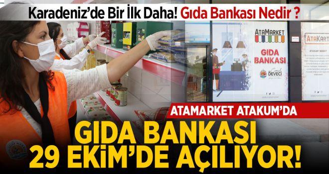 KARADENİZ'DE BİR İLK DAHA ATAMARKET GIDA BANKASI 29 EKİM'DE AÇILIYOR!