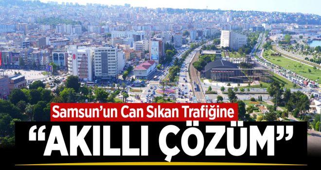 "SAMSUN'DA TRAFİĞE ""AKILLI"" ÇÖZÜM"