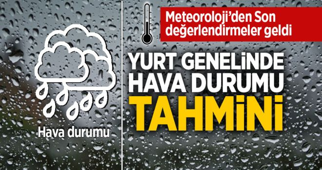 METEOROLOJİ'DEN ŞİDDETLİ YAĞMUR UYARISI!