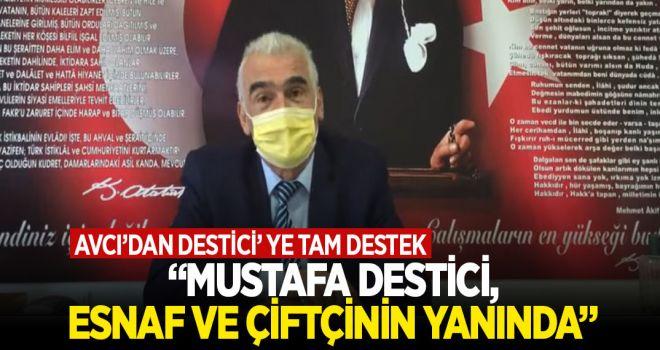 AVCI'DAN DESTİCİ'YE TAM DESTEK
