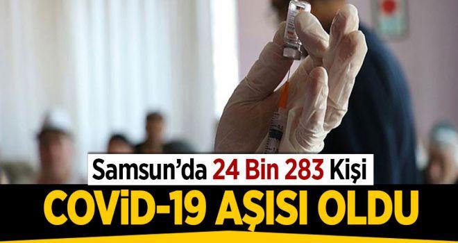 SAMSUN'DA 24 BİN 283 KİŞİ COVİD AŞISI OLDU