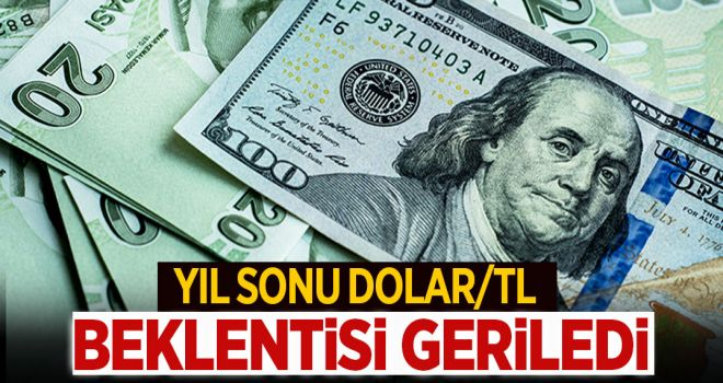 YIL SONU DOLAR/TL BEKLENTİSİ GERİLEDİ