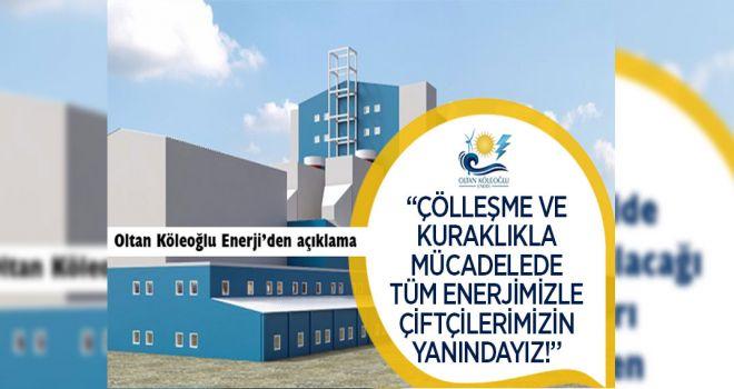 """Oltan Köleoğlu Enerji: """"ÇÖLLEŞME VE KURAKLIKLA MÜCADELEDE TÜM ENERJİMİZLE ÇİFTÇİLERİMİZİN YANINDAYIZ!"""""""