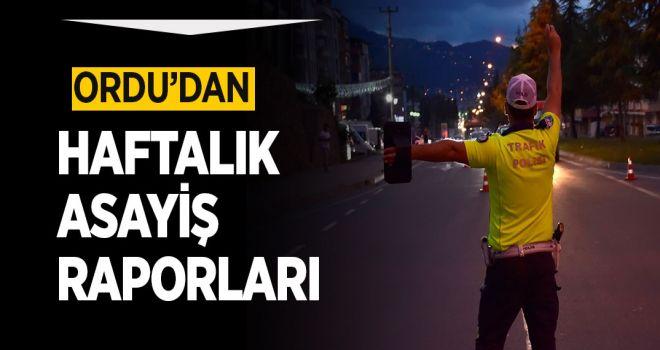 ORDU'DAN HAFTALIK ASAYİŞ RAPORLARI