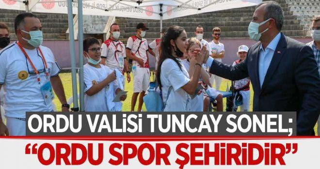 """Vali Sonel, """"Ordu, Spor Şehridir"""""""