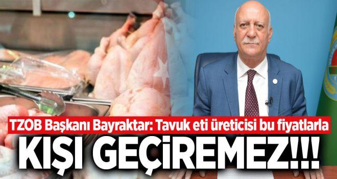 """TZOB Genel Başkanı Bayraktar: """"Tavuk eti üreticisi bu fiyatlarla kışı geçiremez, fiyatlar acilen üretici lehine revize edilmelidir"""""""