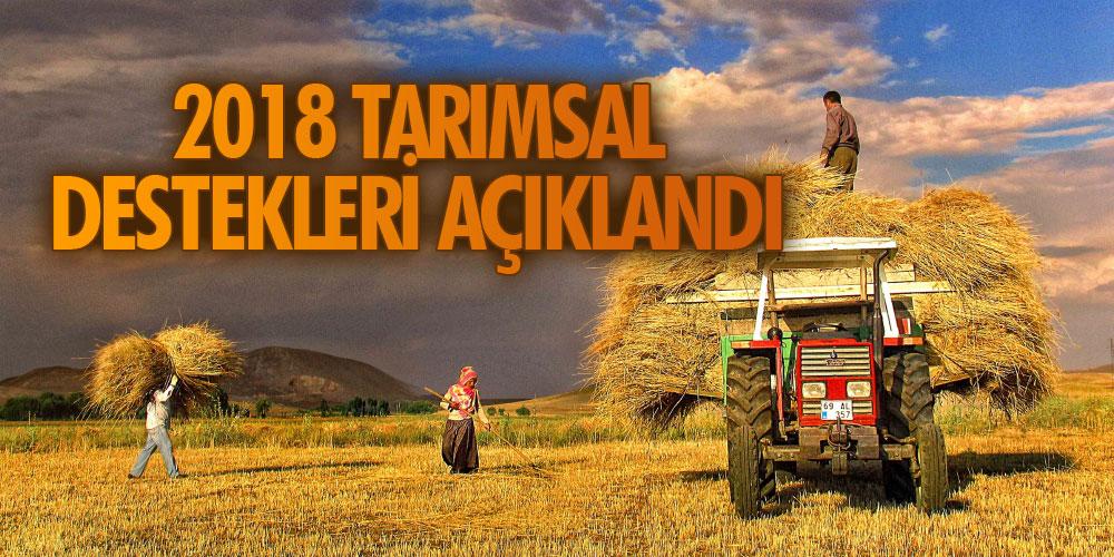 2018 TARIMSAL DESTEKLERİ AÇIKLANDI