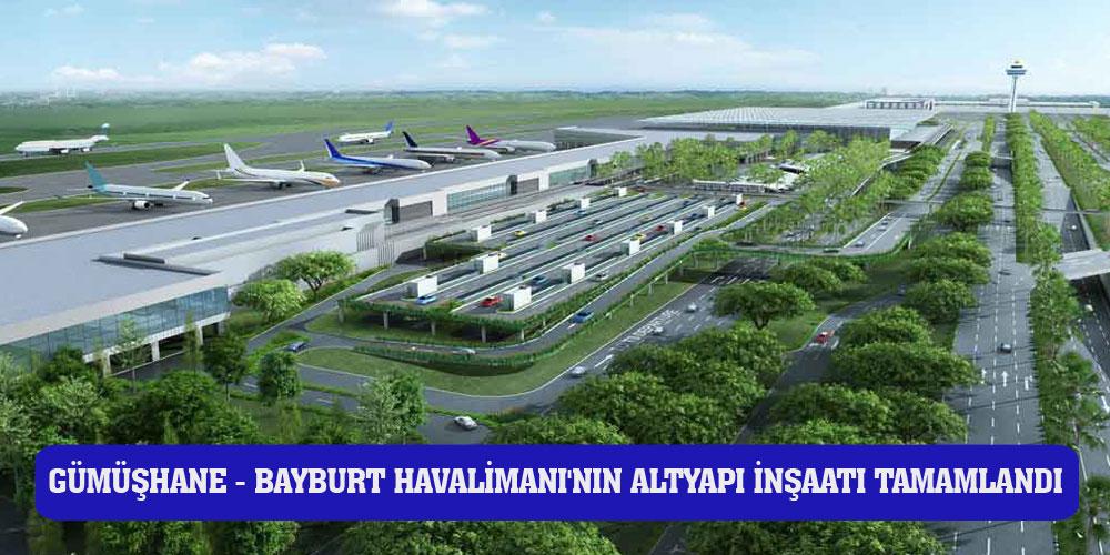 Gümüşhane- Bayburt Havalimanı'nın altyapı inşaatı tamamlandı
