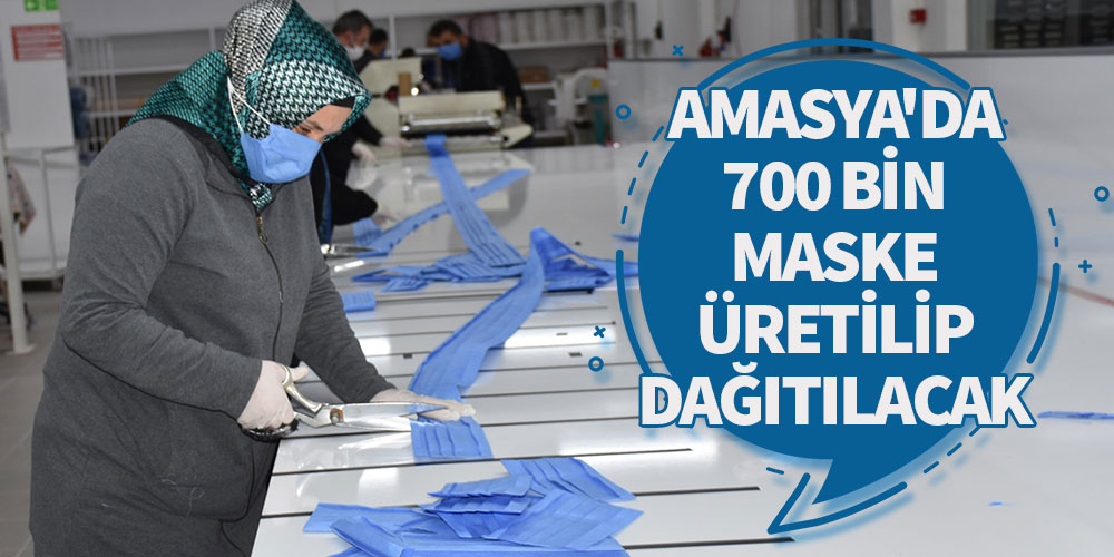 Amasya'da 700 bin maske üretilip dağıtılacak