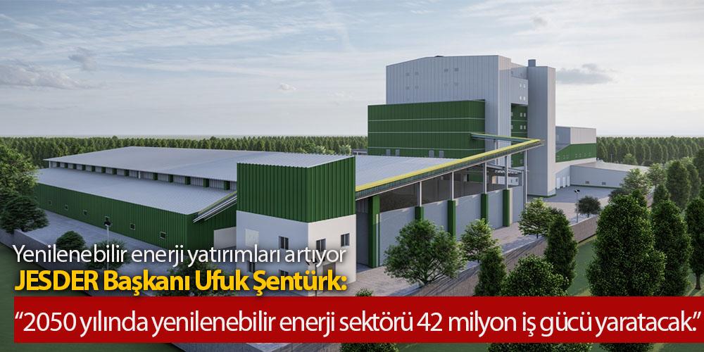 JESDER Başkanı Ufuk Şentürk'ten Açıklama