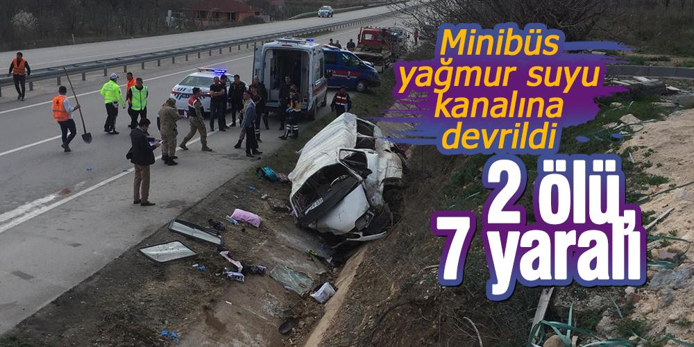 Minibüs yağmur suyu kanalına devrildi 2 ölü, 7 yaralı
