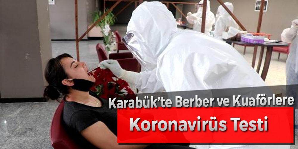 Karabük'te Berber ve Kuaförlere Koronavirüs Testi