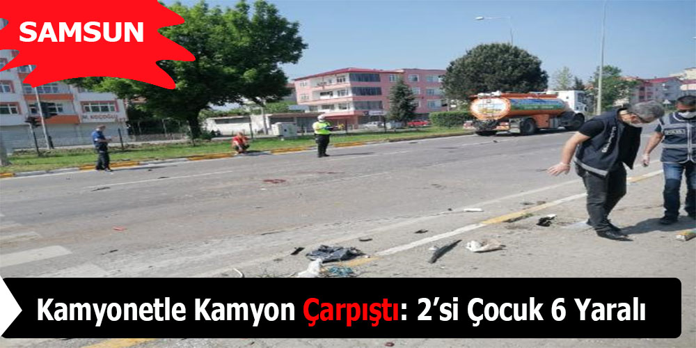 Kamyonetle Kamyon Çarpıştı: 2'si Çocuk 6 Yaralı
