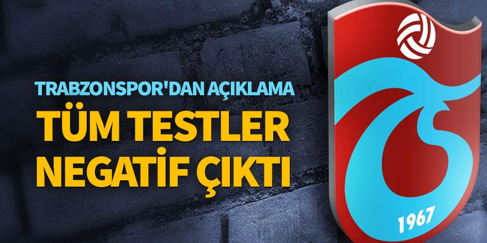 Trabzonspor'dan açıklama Tüm testler negatif çıktı