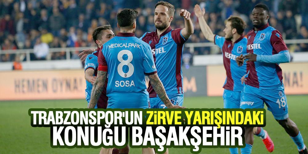 Trabzonspor'un zirve yarışındaki konuğu Başakşehir