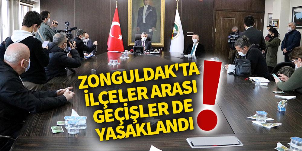Zonguldak'ta ilçeler arası geçişler de yasaklandı!