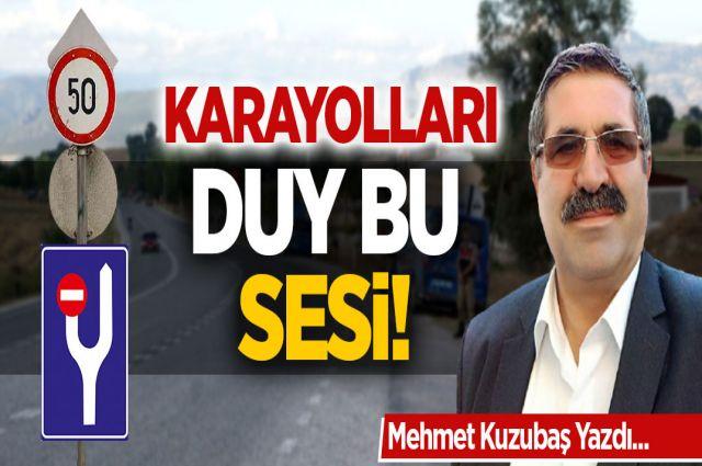 KARAYOLLARI DUY BU SESİ!