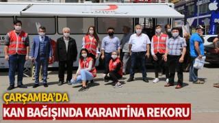 ÇARŞAMBA'DA KAN BAĞIŞINDA KARANTİNA REKORU