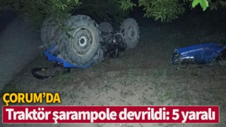 Çorum'da traktör şarampole devrildi: 5 yaralı