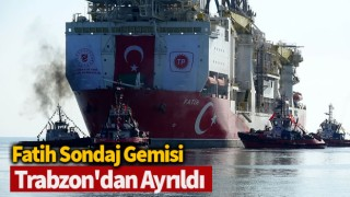 Fatih Sondaj Gemisi, Trabzon'dan ayrıldı