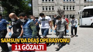 Samsun'da DEAŞ operasyonu: 11 gözaltı