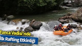 Tunca Vadisi'nde ilk rafting etkinliği