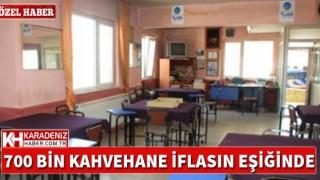 700 Bin Kahvehane İflasın Eşiğinde