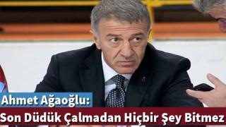 Ahmet Ağaoğlu: Son düdük çalmadan hiçbir şey bitmez