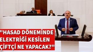 """Bedri Yaşar: """"HASAD DÖNEMİNDE ELEKTRİĞİ KESİLEN ÇİFTÇİ NE YAPACAK?"""""""