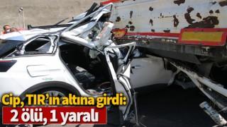 Cip, TIR'ın altına girdi: 2 ölü, 1 yaralı