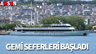 GEMİ SEFERLERİ BAŞLADI