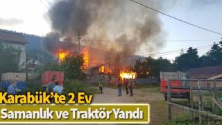 Karabük'te 2 ev, samanlık ve traktör yandı