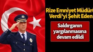 Rize Emniyet Müdürü Verdi'yi şehit eden saldırganın yargılanmasına devam edildi