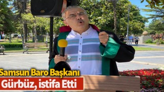 Samsun Baro Başkanı Gürbüz, istifa etti