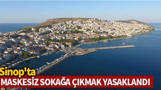 Sinop'ta maskesiz sokağa çıkmak yasaklandı